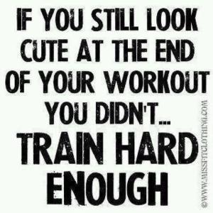 """Se você continua """"bonitinha""""depois do seu treino, você não treinou o suficiente""""."""